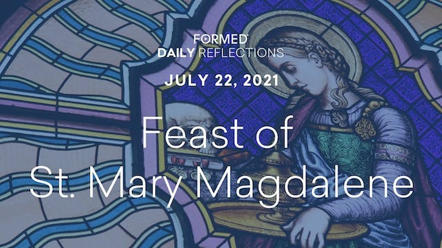 Daily Reflections – July 22, 2021
