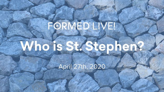 FORMED Now! Who is St. Stephen?