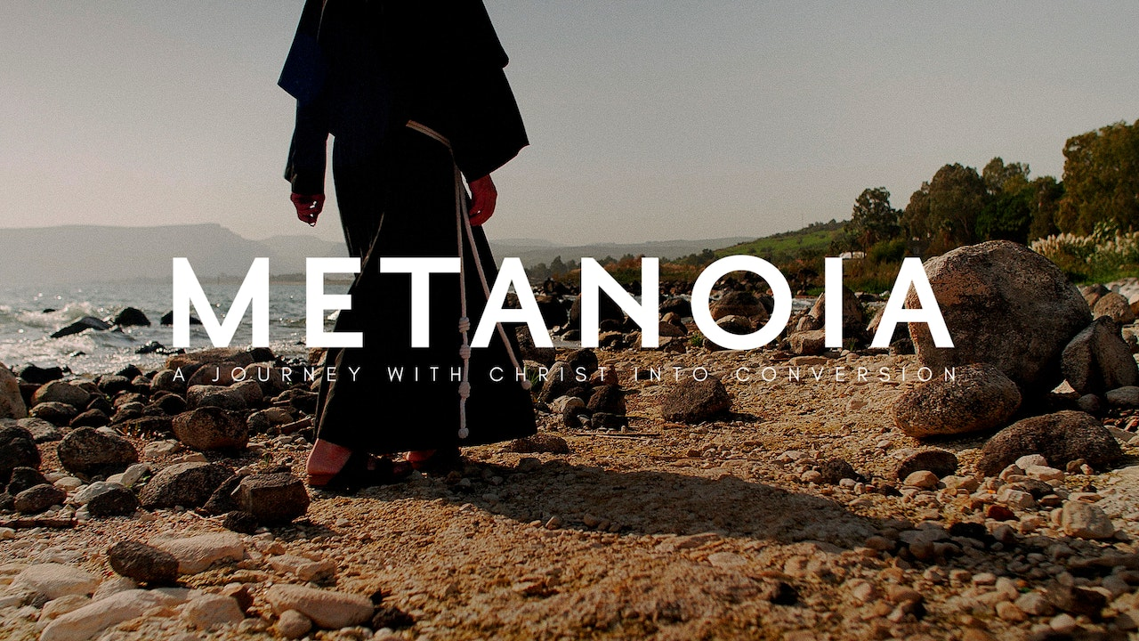 Metanoia: A Journey With Christ Into Conversion