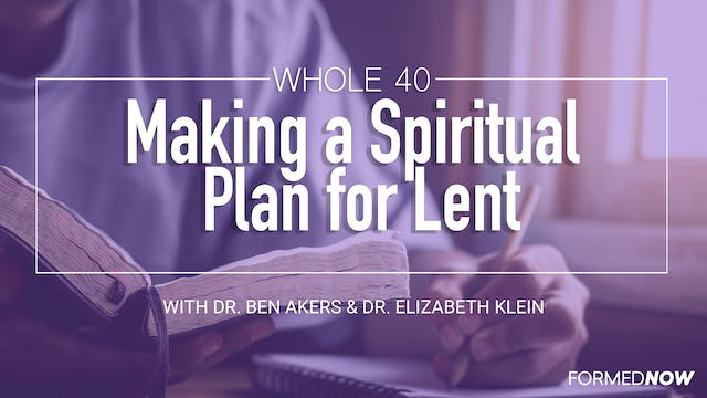 Whole 40: Making a Spiritual Plan for...