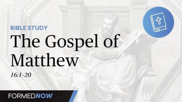 Bible Study: The Gospel of Matthew 16...