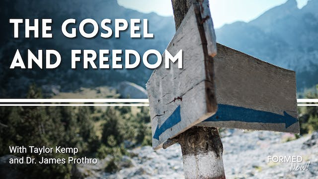 FORMED Now! The Gospel and Freedom