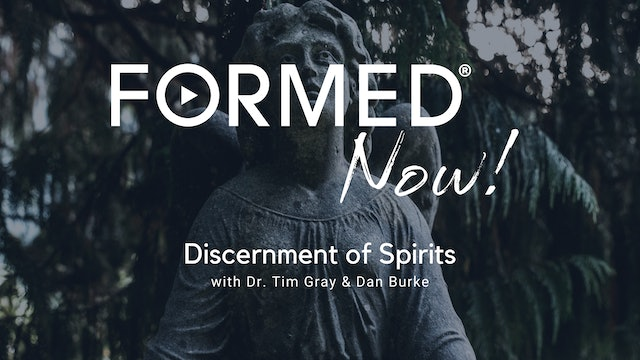 FORMED Now! Discernment of Spirits