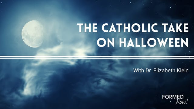 The Catholic Take on Halloween: Remem...
