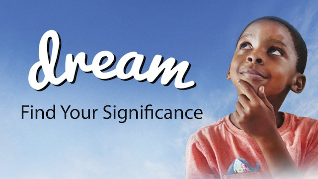 Dream: Find Your Significance (main feature)