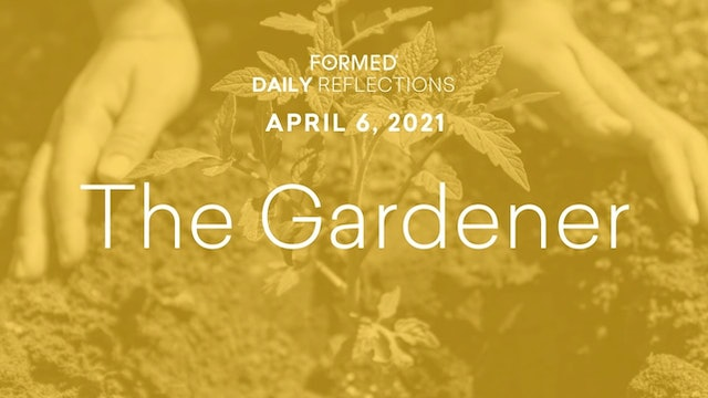 Easter Daily Reflections – April 6, 2021
