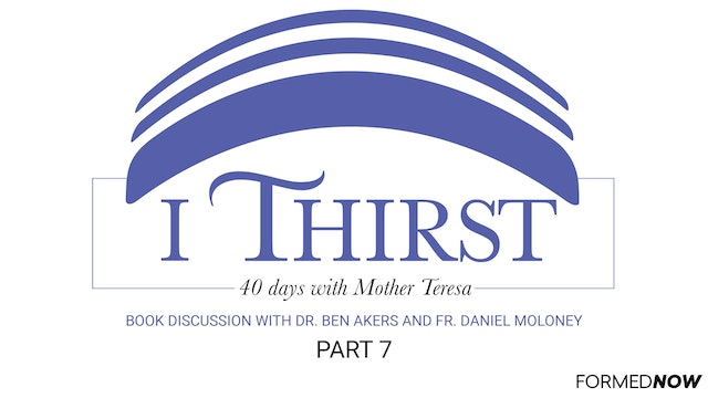 """I Thirst"" Book Discussion (Part 7 of 7)"