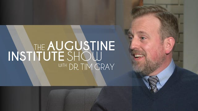 Augustine Institute Show with Dr. Tim...