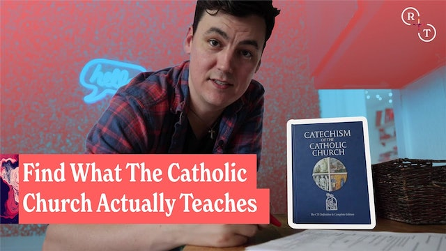 Real + True: What the Catholic Church Actually Teaches, about Everything