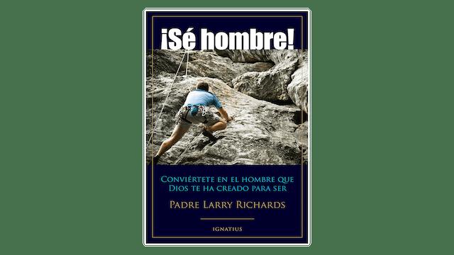 KINDLE: ¡Sé Hombre! por P. Larry Richa