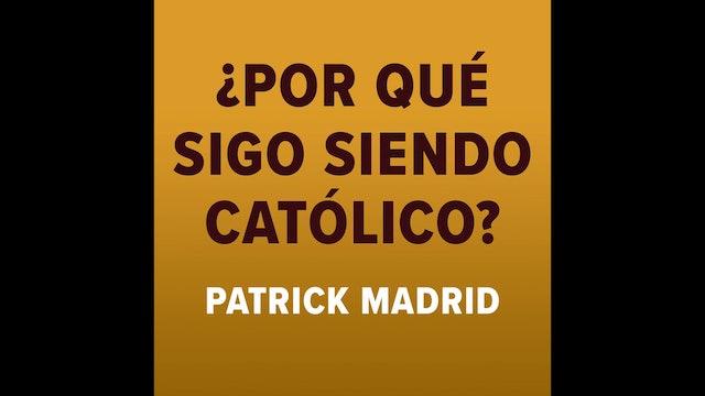 ¿Por qué sigo siendo católico?
