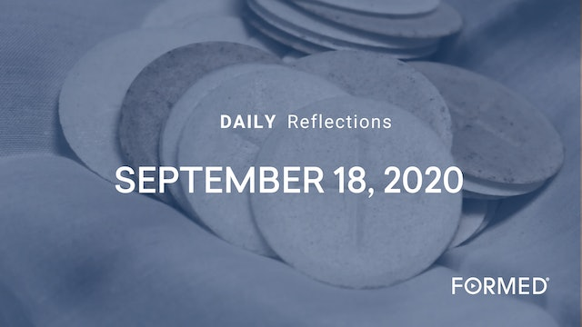 Daily Reflections – September 18, 2020