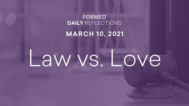 Lenten Daily Reflections – March 10, 2021
