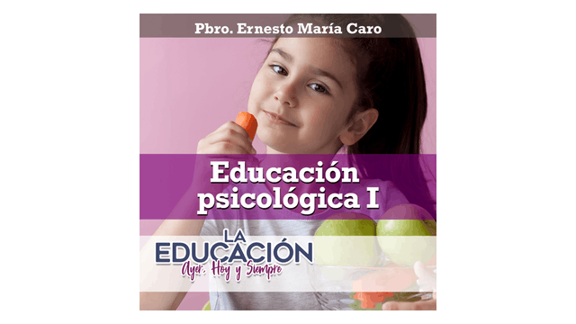 La educación psicológica I