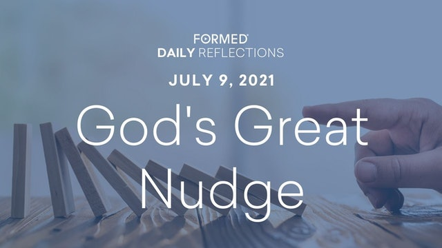 Daily Reflections – July 9, 2021