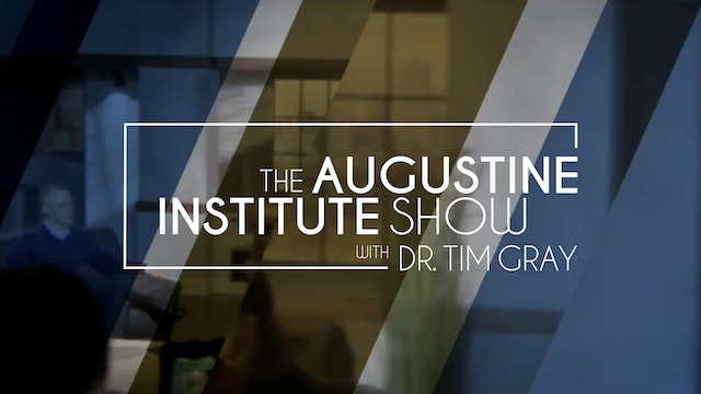The Augustine Institute Show with Dr. Tim Gray - 5/18/21 - Dr Mike Schlerschligt