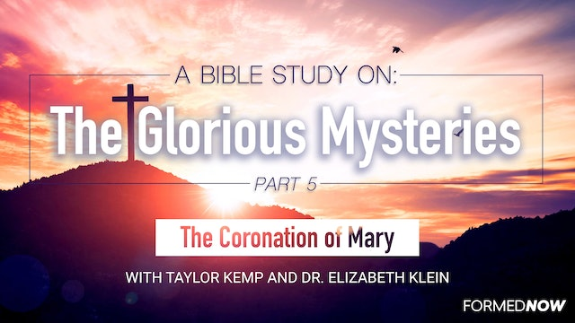 A Bible Study on the Glorious Mysteries: Coronation (Part 5 of 5)