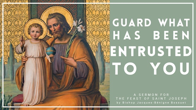 Guard What Has Been Entrusted To You - A Sermon for the Feast of St. Joseph