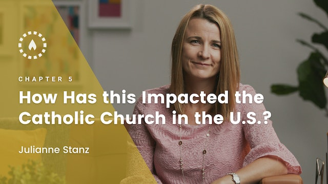 Chapter 5: How Has This Impacted the Catholic Church in the U.S.?