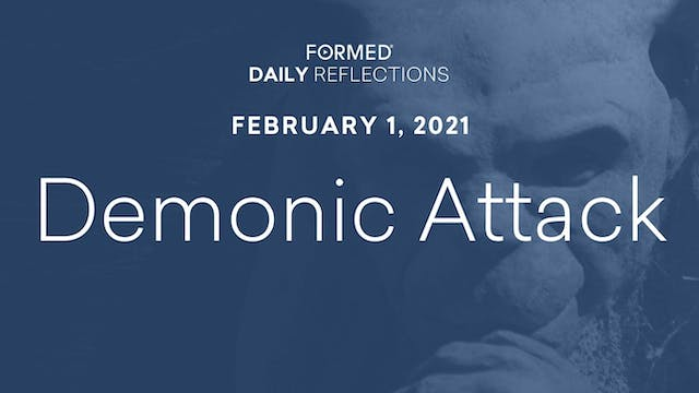 Daily Reflections – February 1, 2021