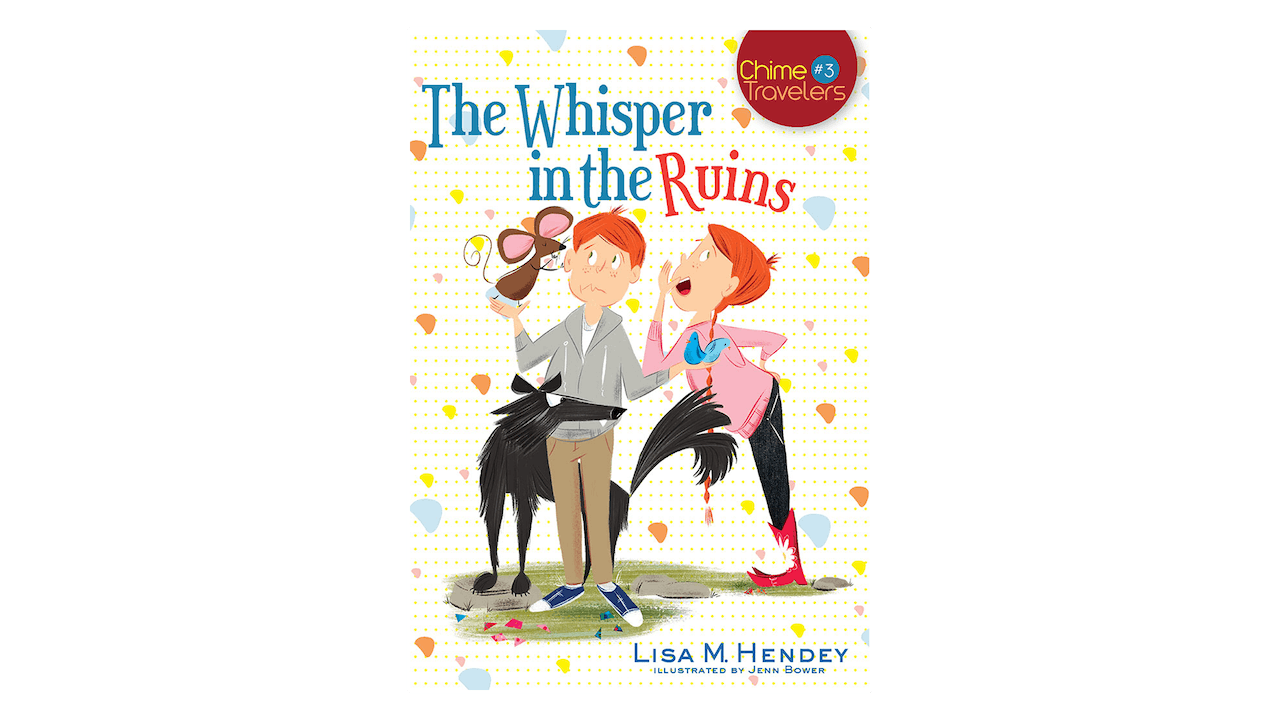The Whisper in the Ruins by Lisa M. Hendey