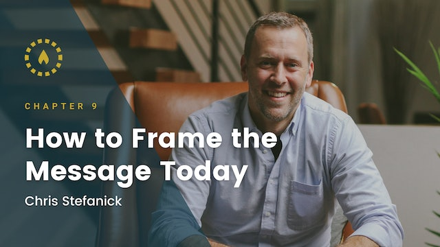 Chapter 9: How to Frame the Message Today