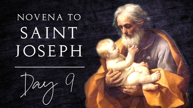 Novena to St. Joseph — Day 9 — 4/30/21