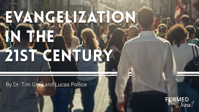 FORMED Now! Evangelization in the 21st Century