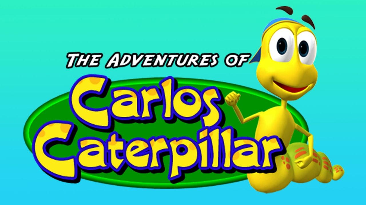 The Adventures of Carlos Caterpillar