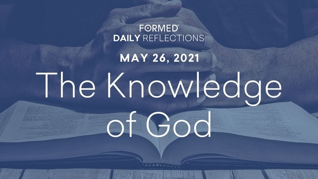 Daily Reflections – May 26, 2021