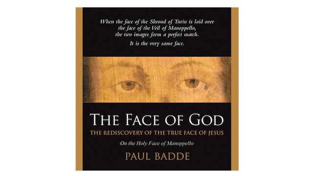 The Face of God: The Rediscovery of the True Face of Jesus by Paul Badde