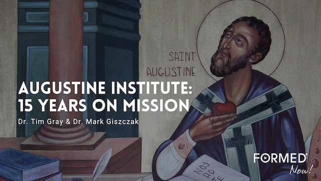 FORMED Now! The Augustine Institute - 15 Years On Mission