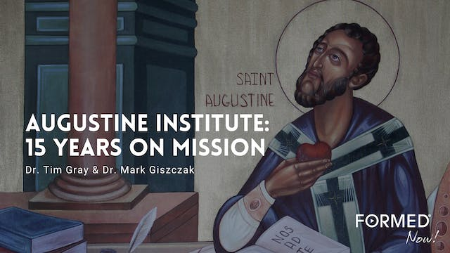 FORMED Now! The Augustine Institute -...