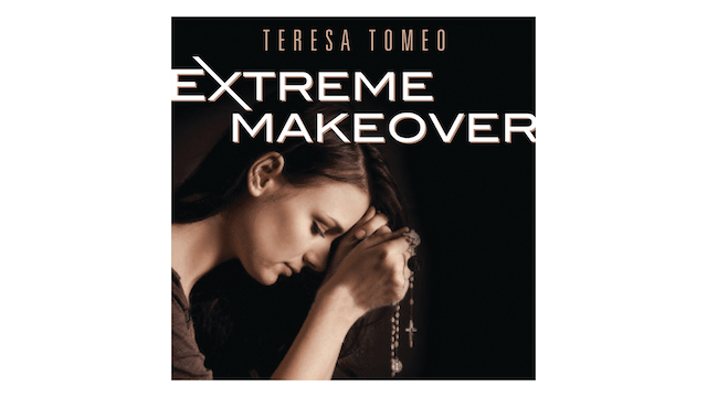 Extreme Makeover: Women Transformed by Christ by Teresa Tomeo