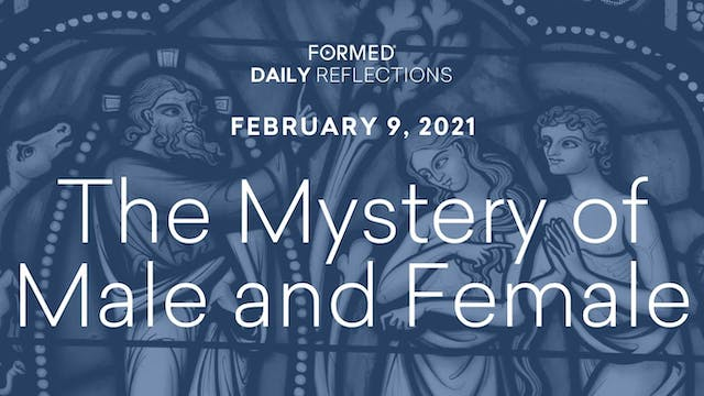 Daily Reflections – February 9, 2021
