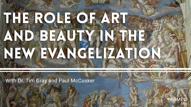 The Role of Art and Beauty in the New Evangelization