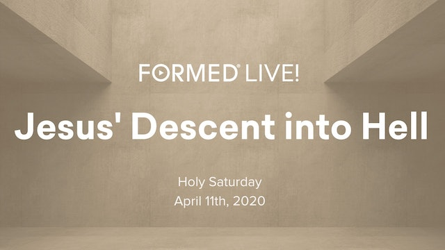 FORMED Now! Holy Saturday - Jesus' Descent into Hell