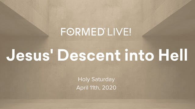 FORMED Now! Holy Saturday - Jesus' De...
