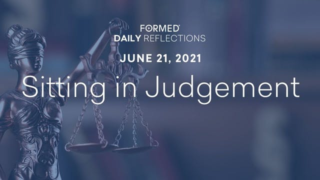 Daily Reflections – June 21, 2021