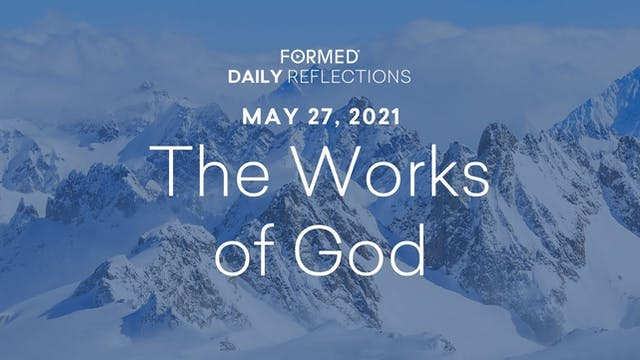 Daily Reflections – May 27, 2021