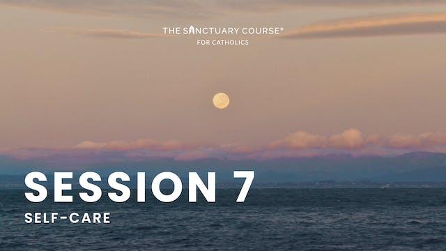Session 7: Self-Care