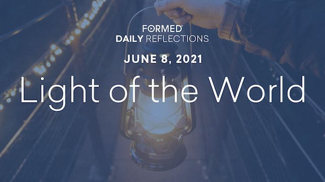 Daily Reflections – June 8, 2021