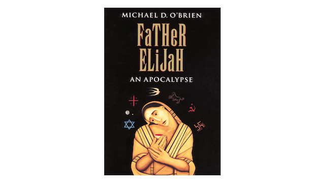 Father Elijah: An Apocalypse by Michael O'Brien