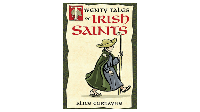 Twenty Tales of Irish Saints by Alice Curtayne