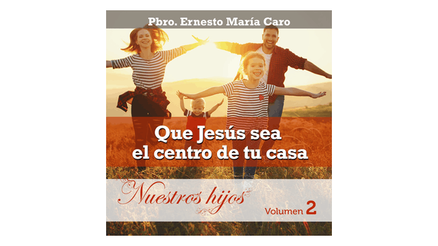 Que Jesús sea el centro de tu casa