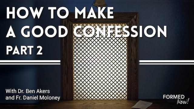 FORMED Now! How to Make a Good Confession (Part 2)