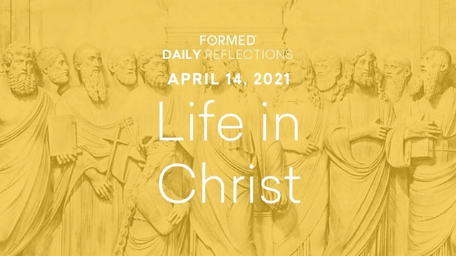 Easter Daily Reflections – April 14, 2021
