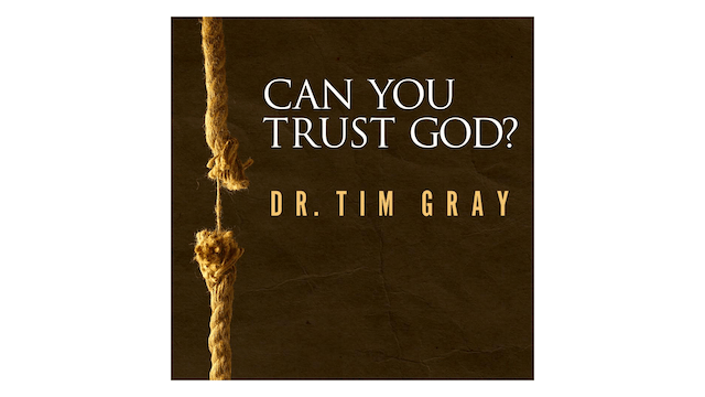 Can You Trust God?