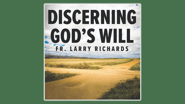 Discerning God's Will by Fr. Larry Richards