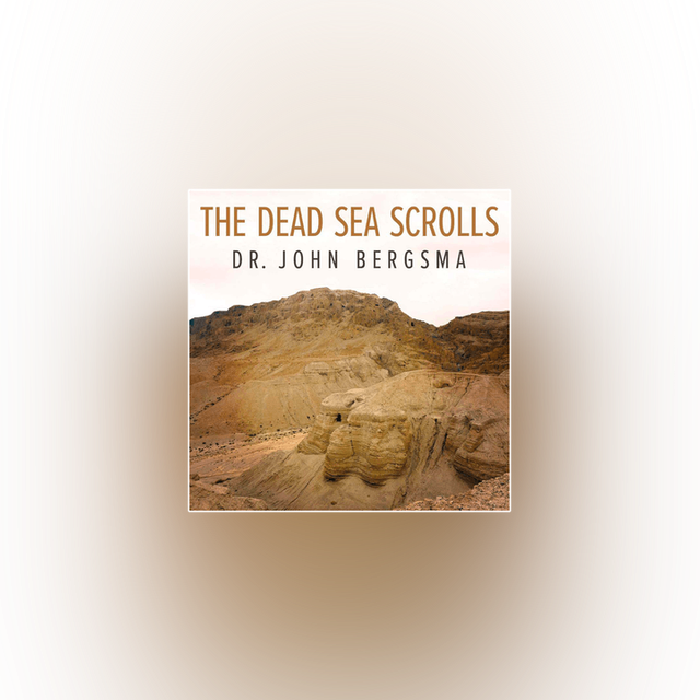 The Dead Sea Scrolls: Shedding New Light on the Scriptures & the Church by Dr. John Bergsma
